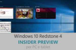 Windows 10 rilasciata la build 17063 Redstone 4 con tante novita