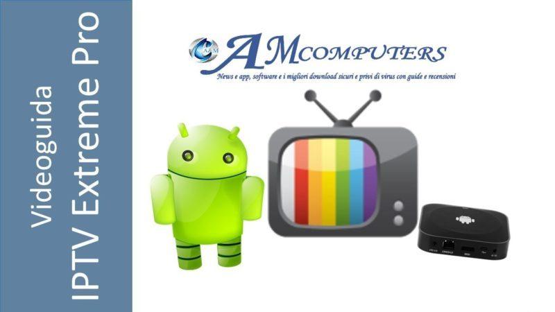 IPTV Extreme il miglior lettore IPTV per Android