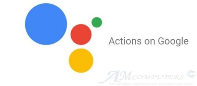 Arriva in Italia Actions on Google assistente vocale