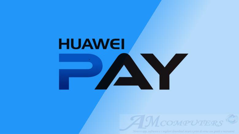 Huawei Pay debutta in europa su P20 e P20 Pro