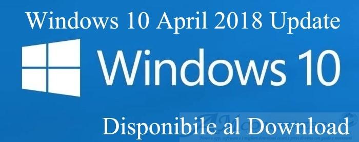 Microsoft rilascia Windows 10 April 2018 Update