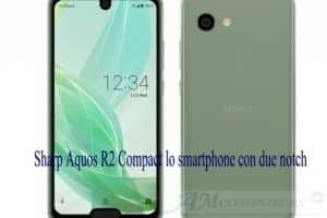Sharp Aquos R2 Compact lo smartphone con due notch