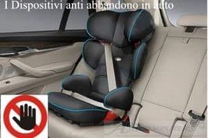 I Dispositivi anti abbandono in auto la lista completa