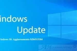Windows 10: Aggiornamento KB4515384 causa Problemi al Pc