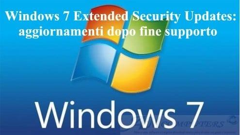 Windows 7 Extended Security Updates: aggiornamenti dopo fine supporto