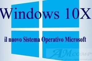 Windows 10X: il nuovo Sistema Operativo Microsoft