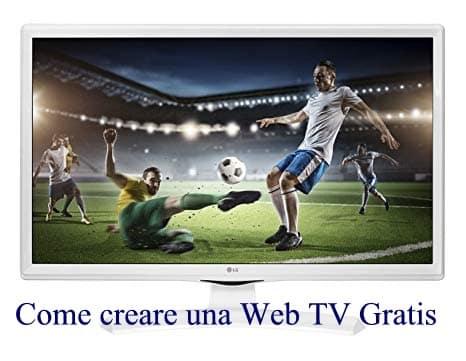 Come creare una Web TV Gratis, e Trasmettere in Live Streaming