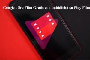 Google offre Film Gratis con pubblicità su Play Film