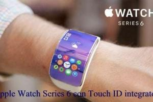 Apple Watch Series 6 con Touch ID integrato