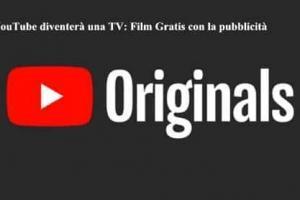 YouTube diventerà una TV Film Gratis con la pubblicità