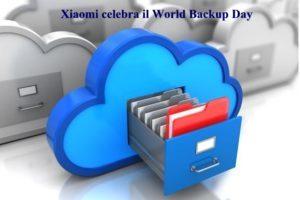 Xiaomi celebra il World Backup Day