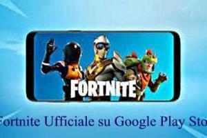 Fortnite Ufficiale su Google Play Store