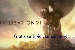 Civilization 6 Gratis su Epic Games Store ufficiale
