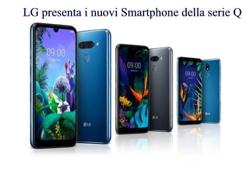 LG presenta i nuovi Smartphone della serie Q