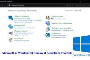 Microsoft su Windows 10 rimuove il Pannello di Controllo